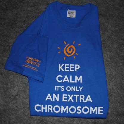 Keep Calm It's Only An Extra Chromosome T-shirt